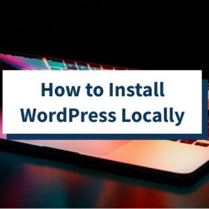 Cómo instalar WordPress localmente (usando XAMPP)