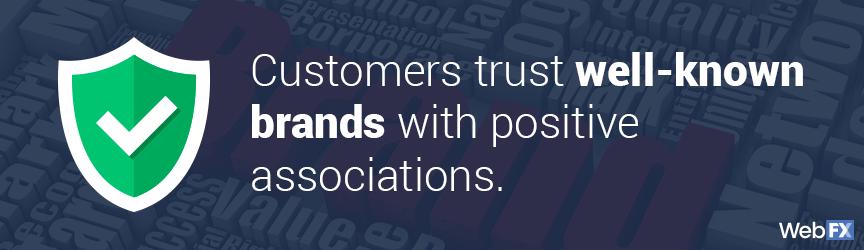 los clientes confían en marcas conocidas con asociaciones positivas