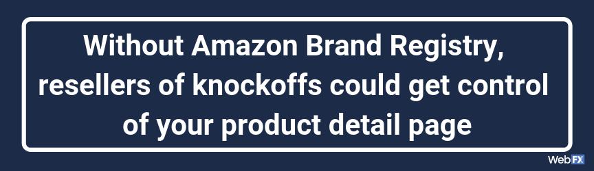 Sin Amazon Brand Registry, los revendedores de imitaciones podrían obtener el control de la página de detalles de su producto